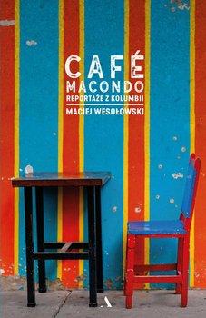 Café Macondo. Reportaże z Kolumbii-Wesołowski Maciej