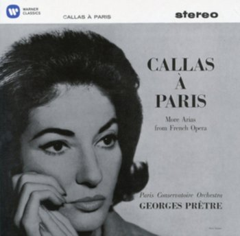 Callas a Paris II-Callas Maria, Paris Conservatoire Orchestra