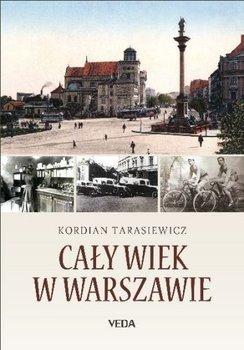 Cały wiek w Warszawie-Tarasiewicz Kordian