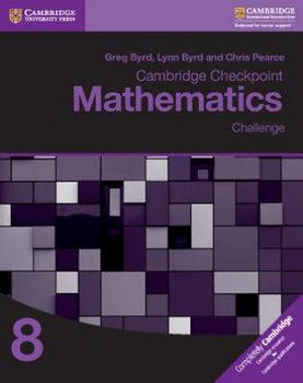 Cambridge Checkpoint Mathematics Challenge Workbook 8-Byrd Greg, Byrd Lynn, Pearce Chris