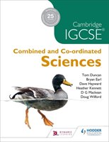 Cambridge IGCSE Combined and Co-ordinated Sciences - Duncan Tom, Earl Bryan, Hayward Dave, Kennett Heather, Mackean D. G., Wilford Doug
