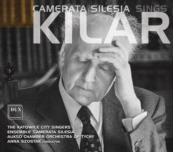 Camerata Silesia Sings Kilar-Camerata Silesia, Orkiestra Kameralna Miasta Tychy AUKSO