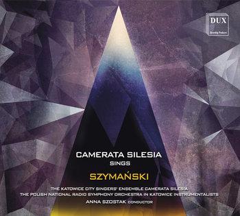Camerata Silesia Sings Szymański-Camerata Silesia