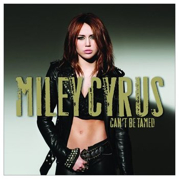 Can't Be Tamed - Cyrus Miley