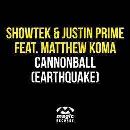 cannonball earthquake showtek amp justin prime feat