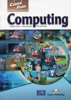 Career Paths. Computing. Student's Book-Evans Virginia, Dooley Jenny, Kennedy Will