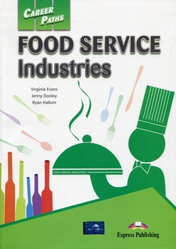 Career Paths. Food Service Industries. Student's Book - Evans Virginia, Dooley Jenny, Hallum Ryan
