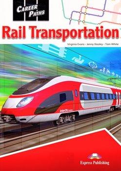 Career Paths. Rail Transportation. Podręcznik + DigiBook-Evans Virginia, Dooley Jenny, White Tom