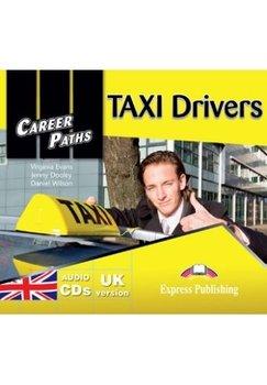 Career Paths: TAXI Drivers. Class Audio CD-Evans Virginia, Dooley Jenny, Wilson Daniel