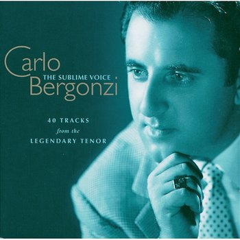 Carlo Bergonzi - The Sublime Voice - Carlo Bergonzi