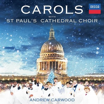 Carols With St. Paul's Cathedral Choir - St. Paul's Cathedral Choir, Andrew Carwood