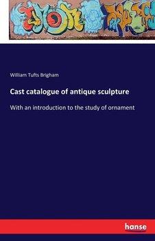 Cast catalogue of antique sculpture-Brigham William Tufts