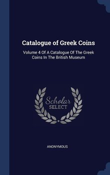 Catalogue of Greek Coins-Anonymous