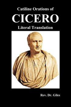 Catiline Orations of Cicero - Literal Translation-Cicero