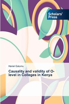 Causality and validity of O-level in Colleges in Kenya-Gatumu Haniel
