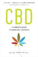 CBD: A Patient's Guide to Medicinal Cannabis--Healing Without the High - Leinow Leonard, Birnbaum Juliana