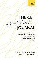 CBT Good Habit Journal-Wilding Christine, Hasson Gill