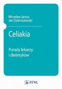 Celiakia. Porady lekarzy i dietetyków-Jarosz Mirosław, Dzieniszewski Jan