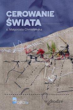 Cerowanie świata-Chmielewska Małgorzata