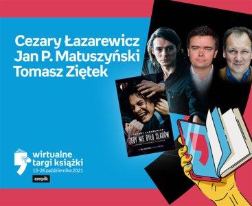Cezary Łazarewicz, Jan P. Matuszyński, Tomasz Ziętek – PREMIERA – Apostrof  | Wirtualne Targi Książki