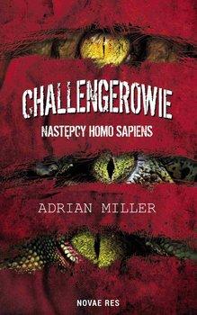 Challengerowie. Następcy homo sapiens-Miller Adrian