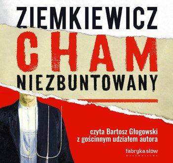 Cham niezbuntowany-Ziemkiewicz Rafał A.