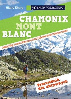 Chamonix-Mont-Blanc. Przewodnik dla aktywnych-Sharp Hilary