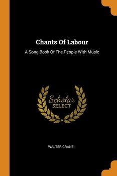 Chants Of Labour-Crane Walter