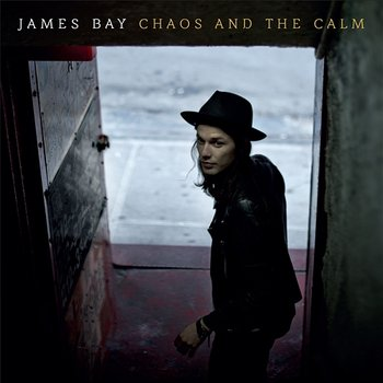Chaos And The Calm-James Bay