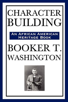 Character Building (an African American Heritage Book) - Washington Booker T.