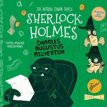 Charles Augustus Milverton. Klasyka dla dzieci. Sherlock Holmes-Doyle Arthur Conan