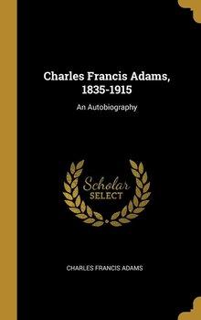Charles Francis Adams, 1835-1915-Adams Charles Francis