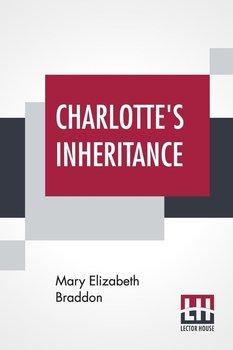 Charlotte's Inheritance-Braddon Mary Elizabeth