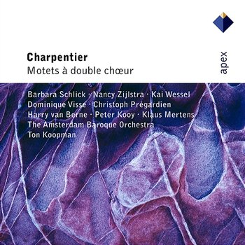 Charpentier : Motets for Double Choir - Ton Koopman & Amsterdam Baroque Orchestra