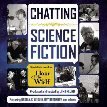 Chatting Science Fiction-Bradbury Ray, Le Guin Ursula K., Freund Jim