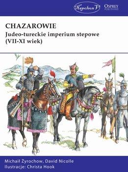 Chazarowie. Judeo-tureckie imperium stepowe (VII-XI wiek)-Żyrochow Michaił, Nicolle David