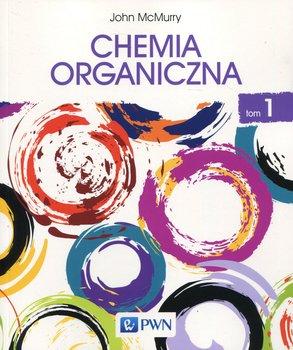 Chemia organiczna. Tom 1-Mcmurry John