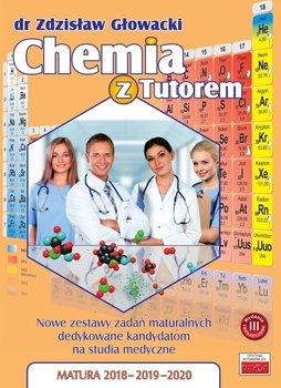 Chemia z Tutorem. Nowe zestawy zadań maturalnych dedykowane kandydatom na studia medyczne-Głowacki Zdzisław