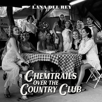 Chemtralis Over The Country Club-Lana Del Rey