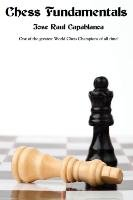 Chess Fundamentals-Capablanca Jose Raul