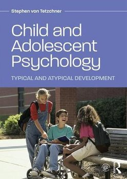 Child and Adolescent Psychology. Typical and atypical Development - Von Tetzchner Stephen