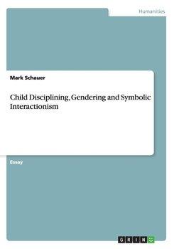 Child Disciplining, Gendering and Symbolic Interactionism-Schauer Mark