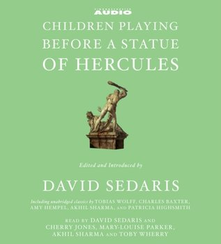 Children Playing Before a Statue of Hercules-Highsmith Patricia, Hempel Amy, Baxter Charles, Wolff Tobias, Sedaris David, Sharma Akhil