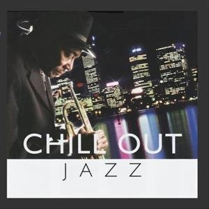 Chill Out Jazz - Various Artists