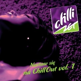 Chilli Zet - Nastaw się na ChillOut vol  1 - Various Artists