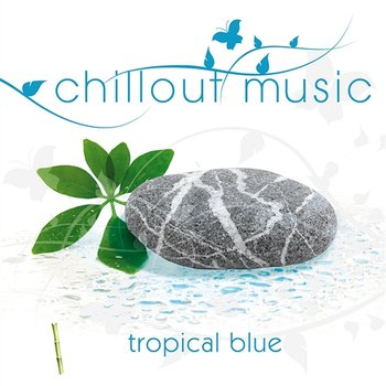 Chillout Music - Tropical Blue-Chillout Group