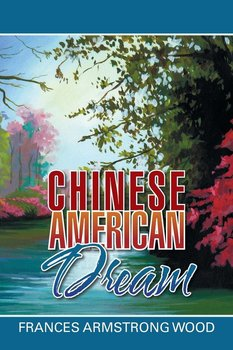 Chinese American Dream-Wood Frances Armstrong
