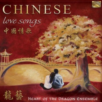 Chinese Love Songs-Heart of the Dragon Ensemble