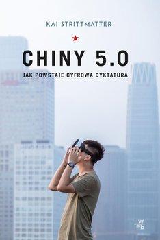 Chiny 5.0. Jak powstaje cyfrowa dyktatura-Strittmatter Kai