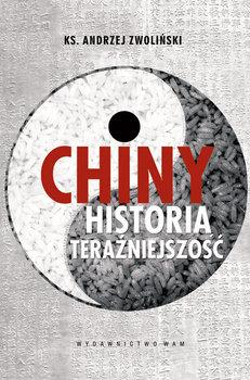 Chiny - Historia Teraźniejszość-Zwoliński Andrzej